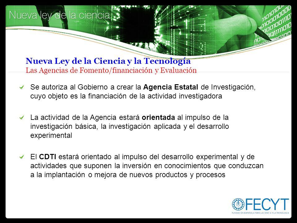 Nueva Ley de la Ciencia y la Tecnología Las Agencias de Fomento/financiación y Evaluación