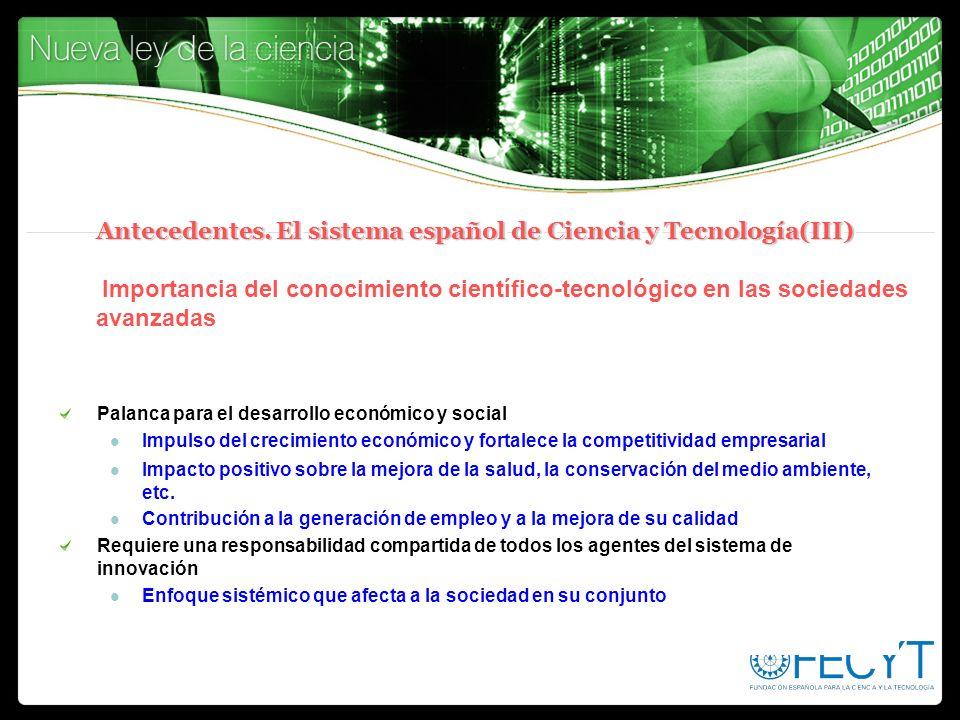 Antecedentes. El sistema español de Ciencia y Tecnología(III) Importancia del conocimiento científico-tecnológico en las sociedades avanzadas