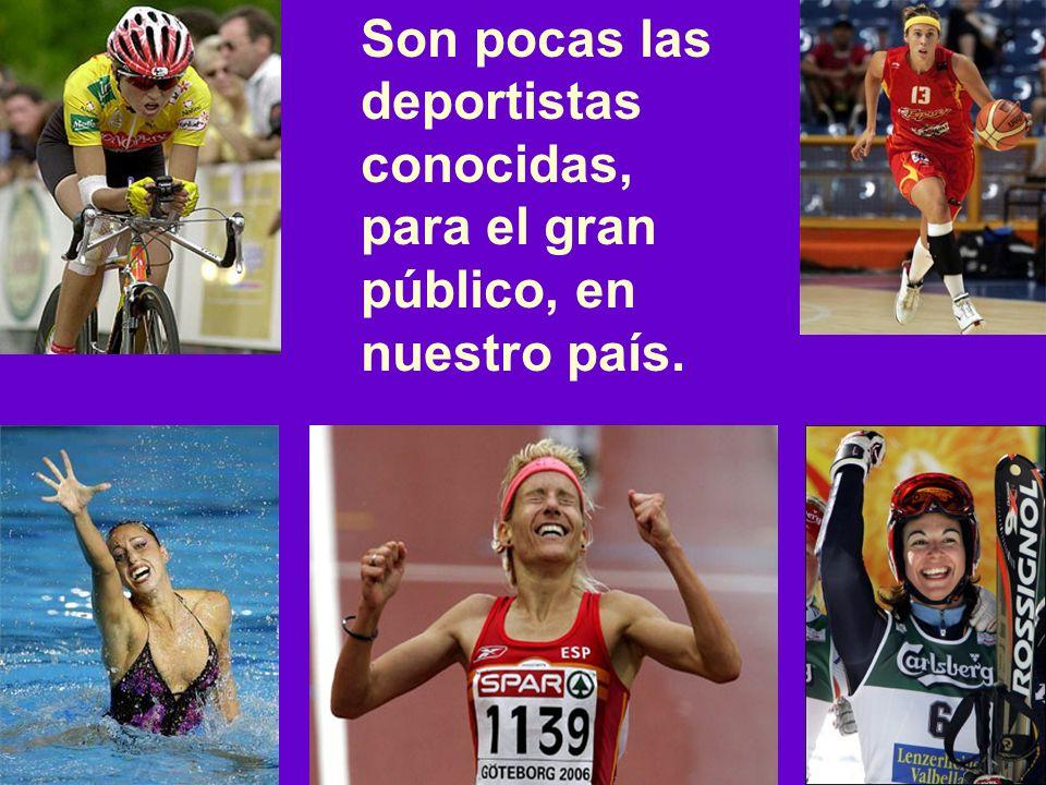 Son pocas las deportistas conocidas, para el gran público, en nuestro país.