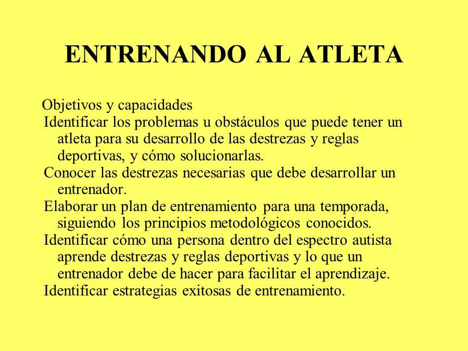 ENTRENANDO AL ATLETA Objetivos y capacidades.