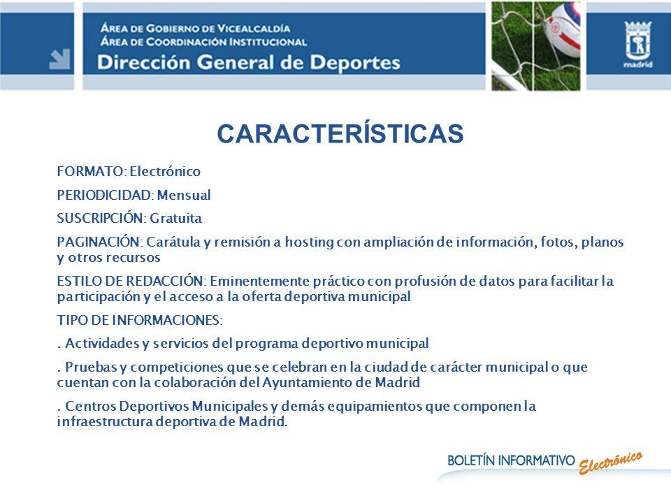 CARACTERÍSTICAS FORMATO: Electrónico PERIODICIDAD: Mensual
