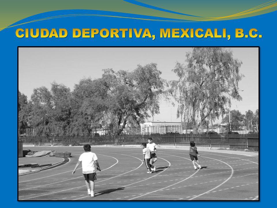 CIUDAD DEPORTIVA, MEXICALI, B.C.