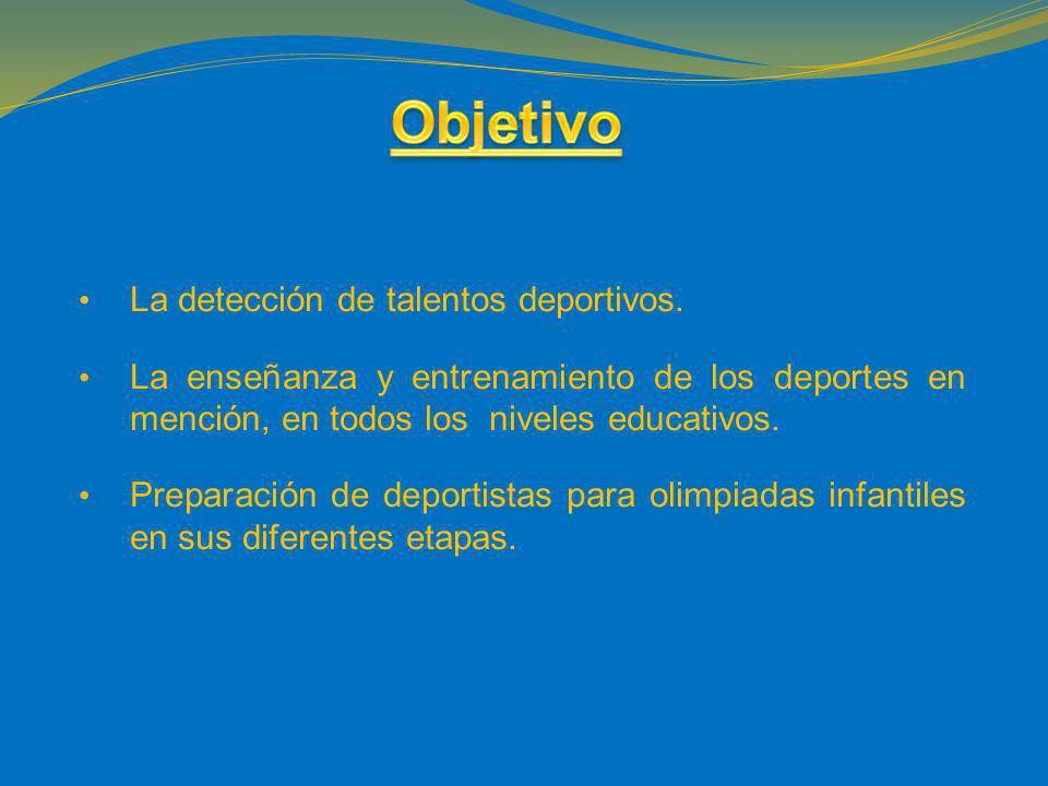 Objetivo La detección de talentos deportivos.