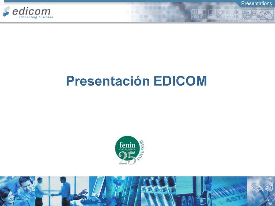 Presentación EDICOM Connecting Business