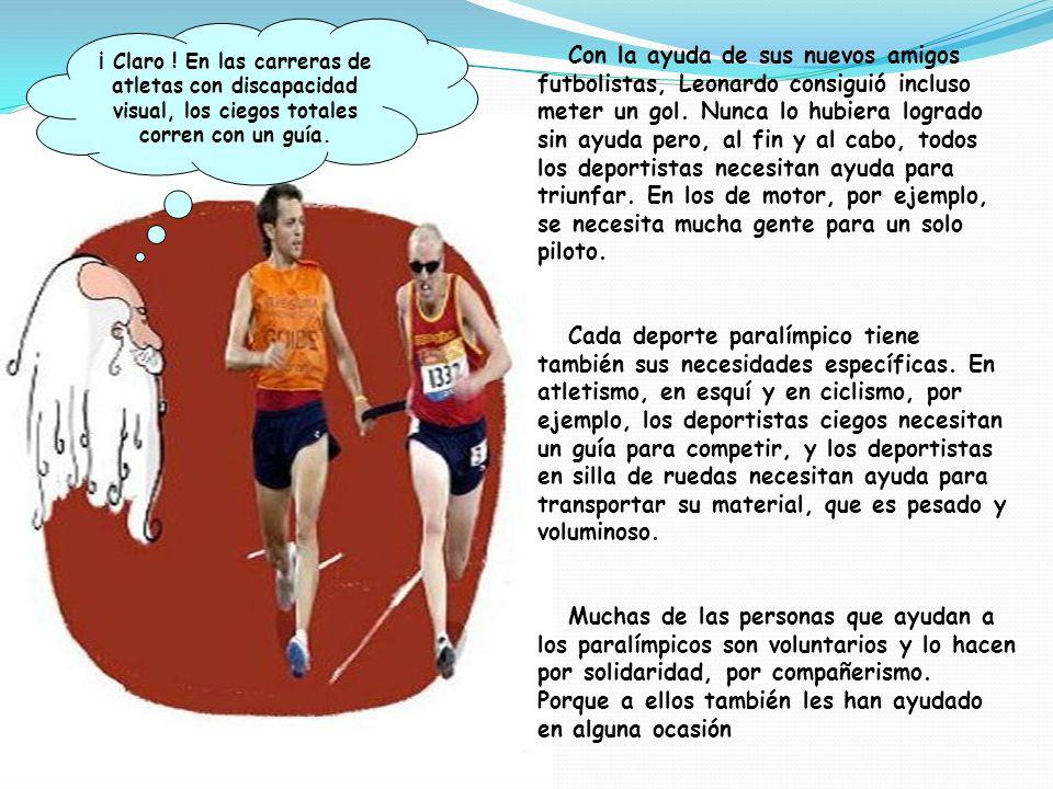 ¡ Claro ! En las carreras de atletas con discapacidad visual, los ciegos totales corren con un guía.