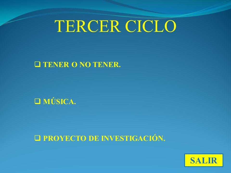 TERCER CICLO SALIR TENER O NO TENER. MÚSICA.