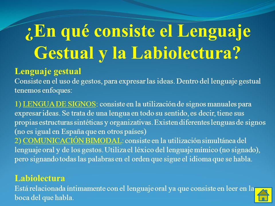 ¿En qué consiste el Lenguaje Gestual y la Labiolectura