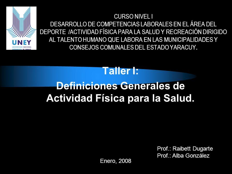 Taller I: Definiciones Generales de Actividad Física para la Salud.