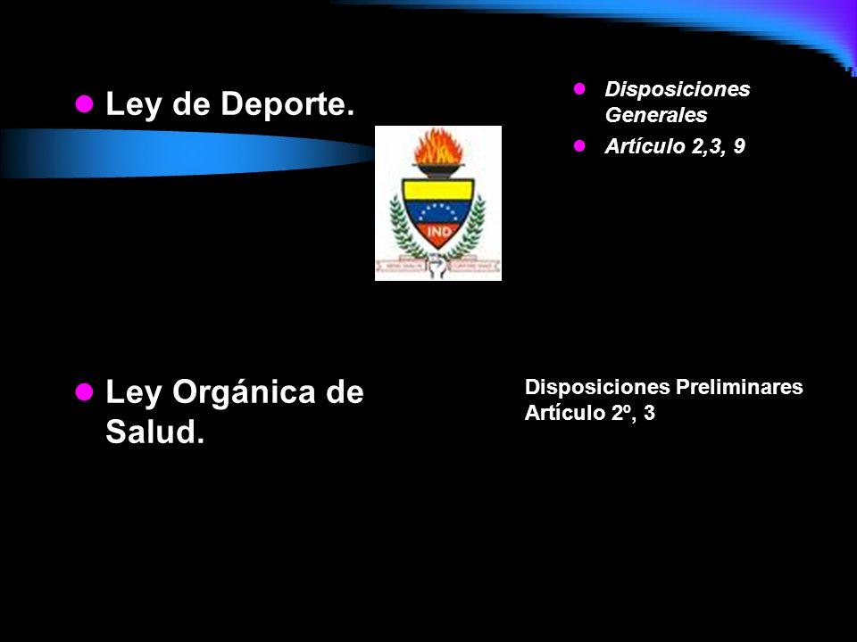 Ley de Deporte. Ley Orgánica de Salud. Disposiciones Generales