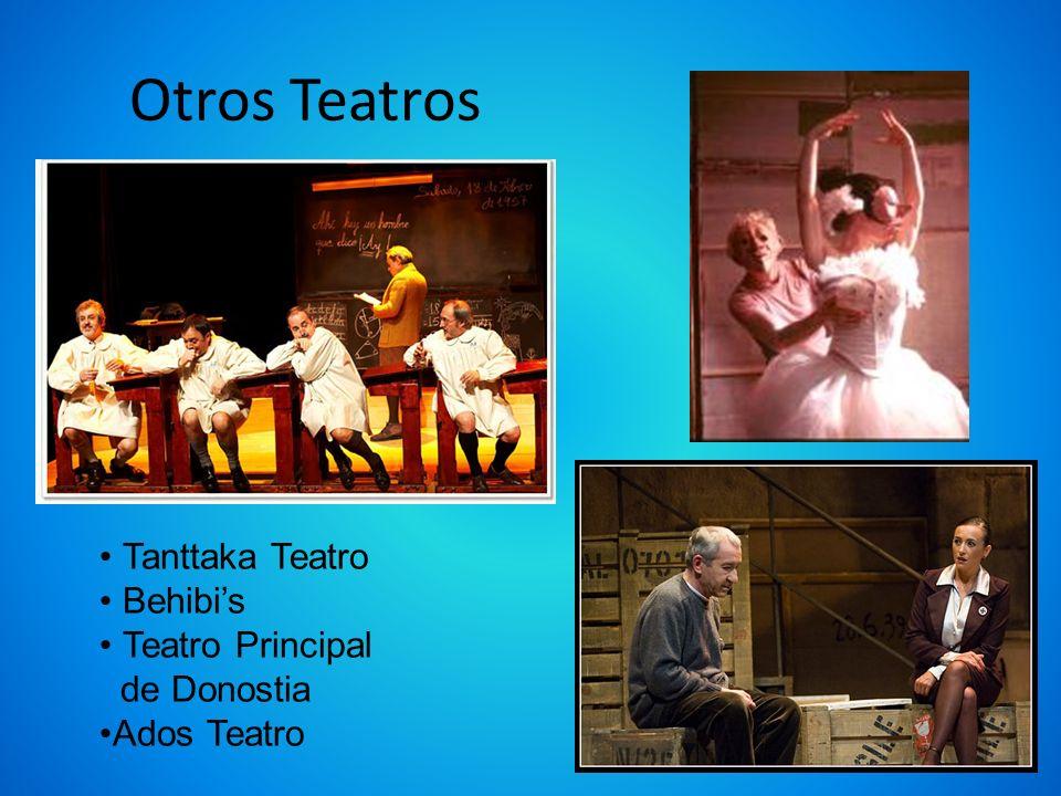 Otros Teatros Tanttaka Teatro Behibi's Teatro Principal de Donostia