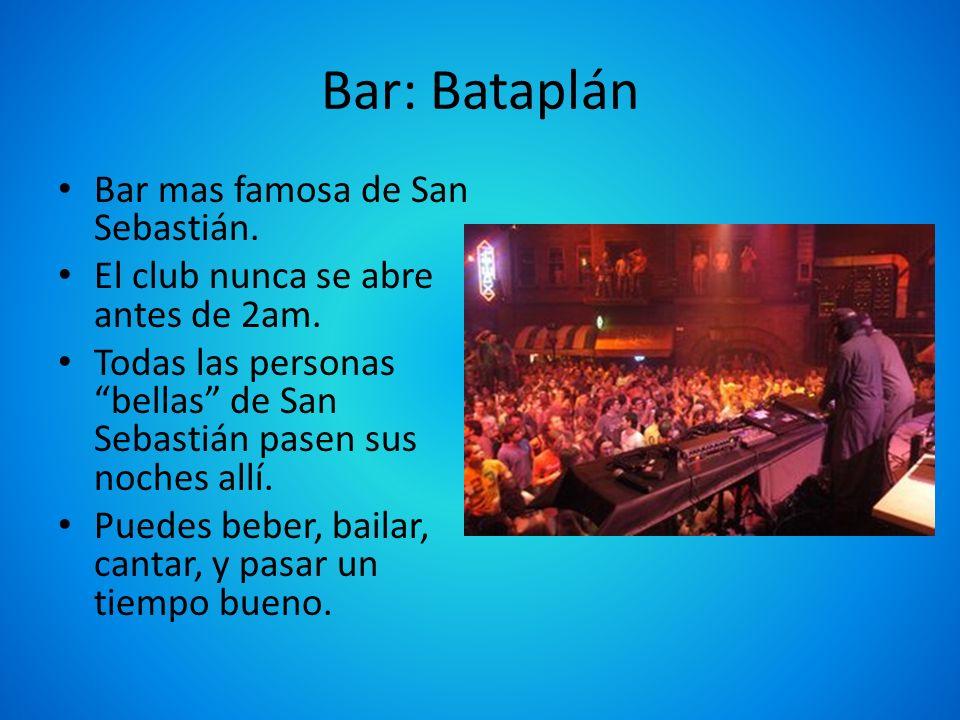 Bar: Bataplán Bar mas famosa de San Sebastián.