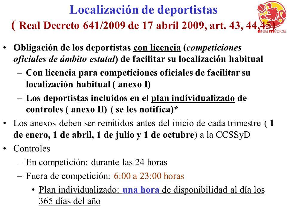 Localización de deportistas ( Real Decreto 641/2009 de 17 abril 2009, art. 43, 44,45)