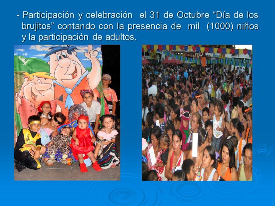 Participación y celebración el 31 de Octubre Día de los brujitos contando con la presencia de mil (1000) niños y la participación de adultos.