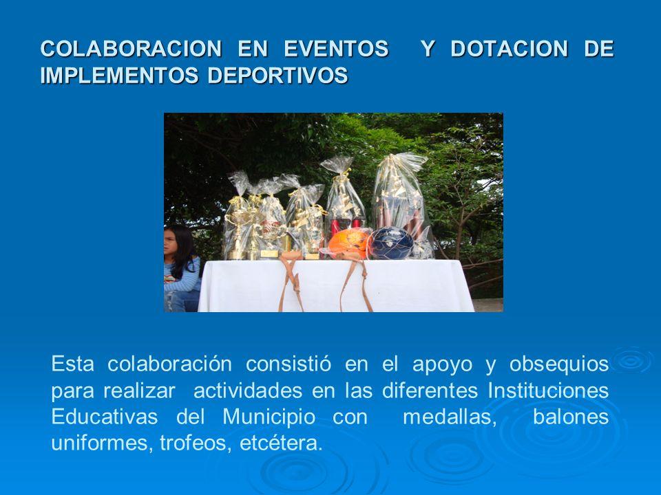 COLABORACION EN EVENTOS Y DOTACION DE IMPLEMENTOS DEPORTIVOS