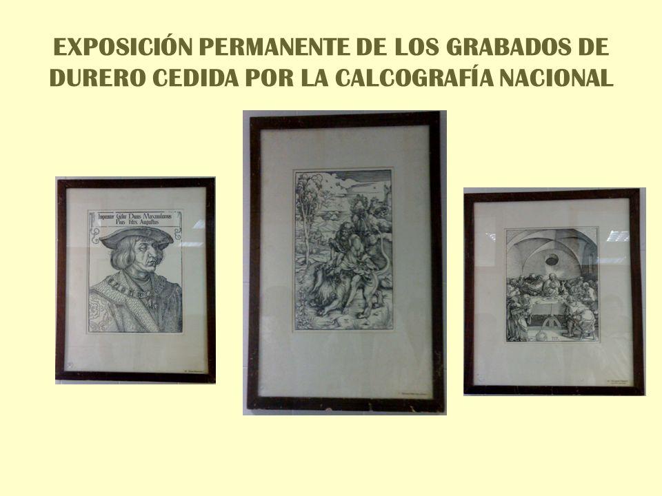 EXPOSICIÓN PERMANENTE DE LOS GRABADOS DE DURERO CEDIDA POR LA CALCOGRAFÍA NACIONAL