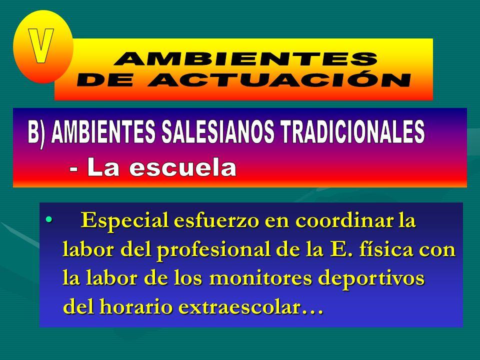 B) AMBIENTES SALESIANOS TRADICIONALES