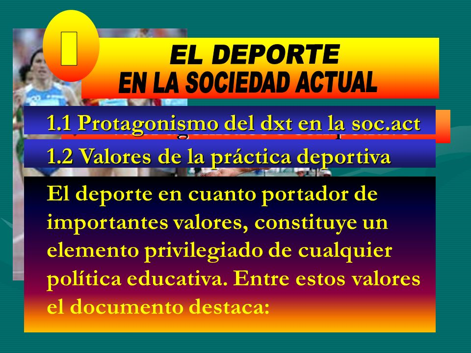 1 1 EL DEPORTE I EN LA SOCIEDAD ACTUAL EL DEPORTE I
