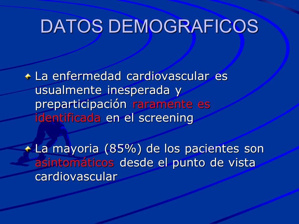 DATOS DEMOGRAFICOS La enfermedad cardiovascular es usualmente inesperada y preparticipación raramente es identificada en el screening.