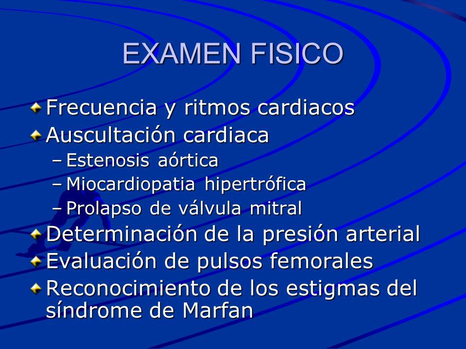 EXAMEN FISICO Frecuencia y ritmos cardiacos Auscultación cardiaca