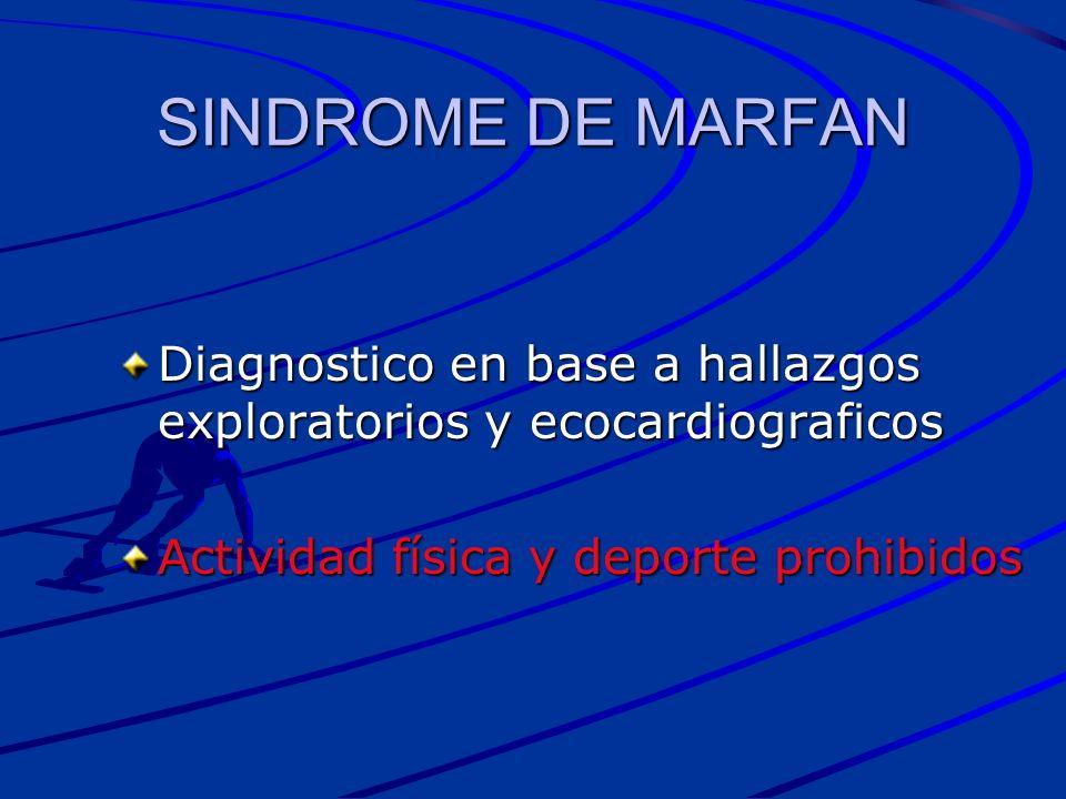 SINDROME DE MARFAN Diagnostico en base a hallazgos exploratorios y ecocardiograficos.