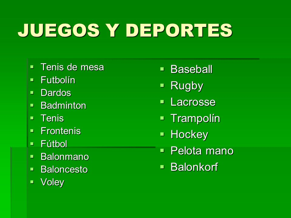 JUEGOS Y DEPORTES Baseball Rugby Lacrosse Trampolín Hockey Pelota mano