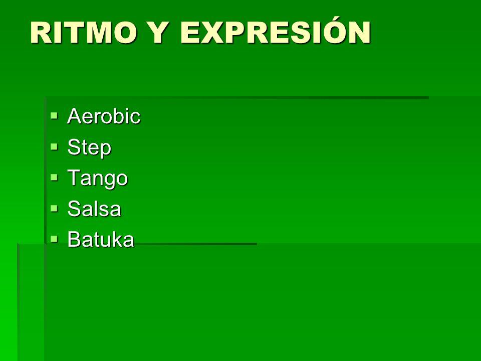 RITMO Y EXPRESIÓN Aerobic Step Tango Salsa Batuka