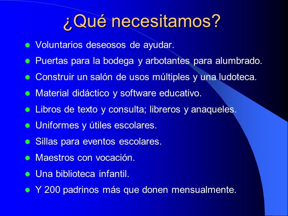 ¿Qué necesitamos Voluntarios deseosos de ayudar.