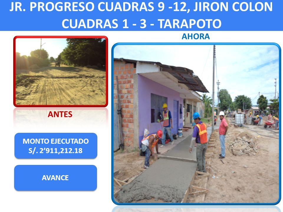 JR. PROGRESO CUADRAS 9 -12, JIRON COLON CUADRAS 1 - 3 - TARAPOTO