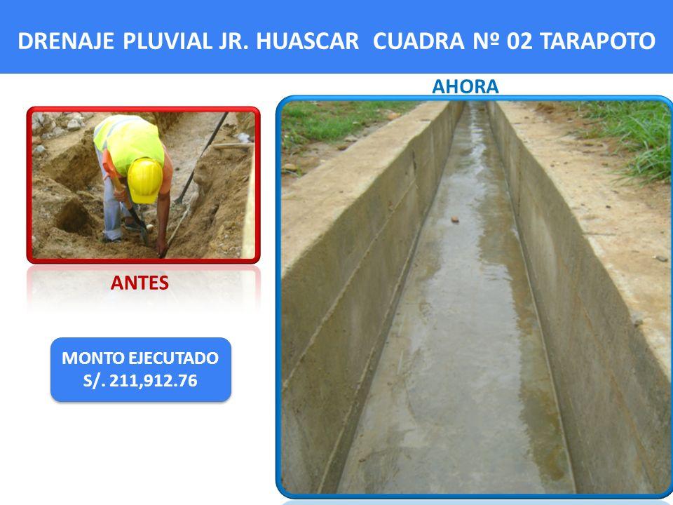 DRENAJE PLUVIAL JR. HUASCAR CUADRA Nº 02 TARAPOTO