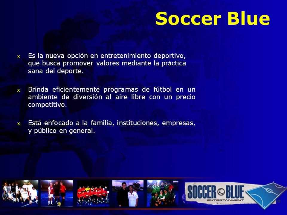 Soccer Blue Es la nueva opción en entretenimiento deportivo, que busca promover valores mediante la práctica sana del deporte.
