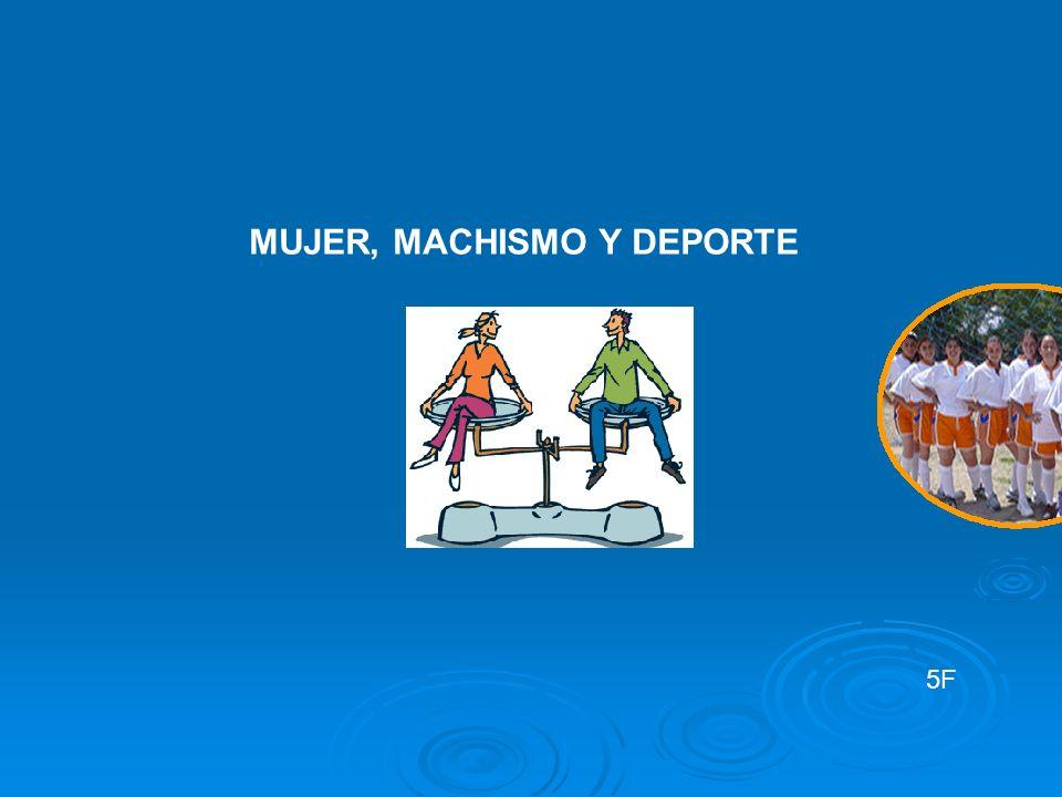 MUJER, MACHISMO Y DEPORTE