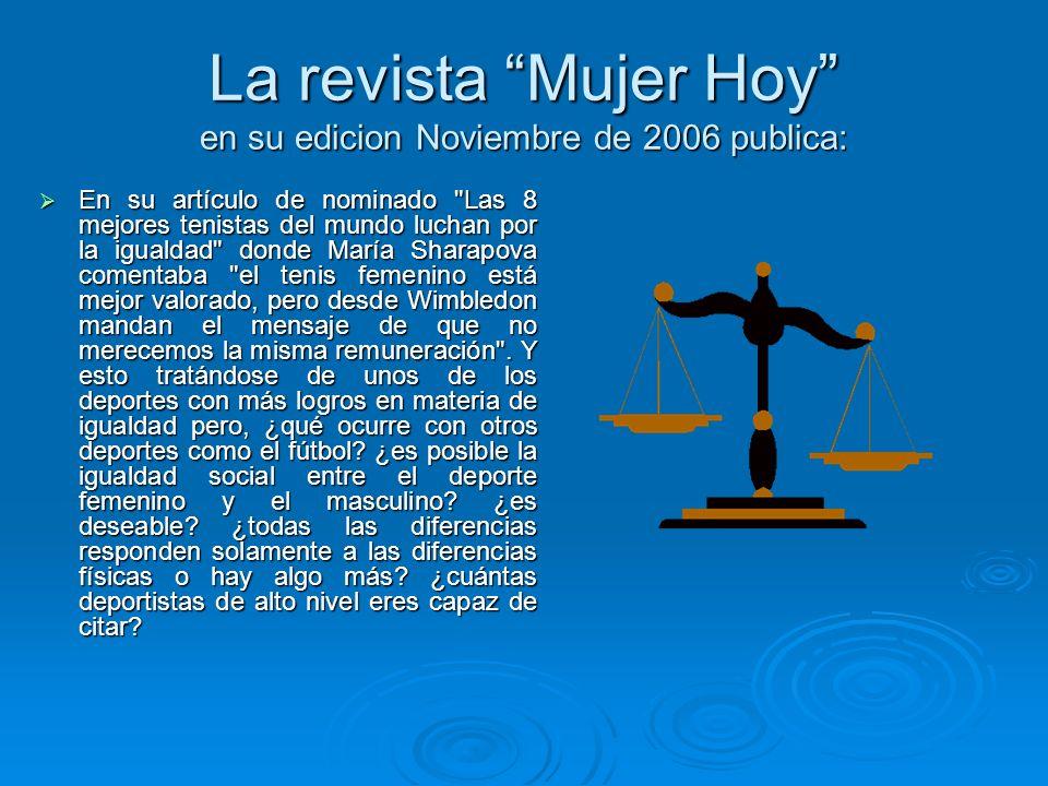 La revista Mujer Hoy en su edicion Noviembre de 2006 publica:
