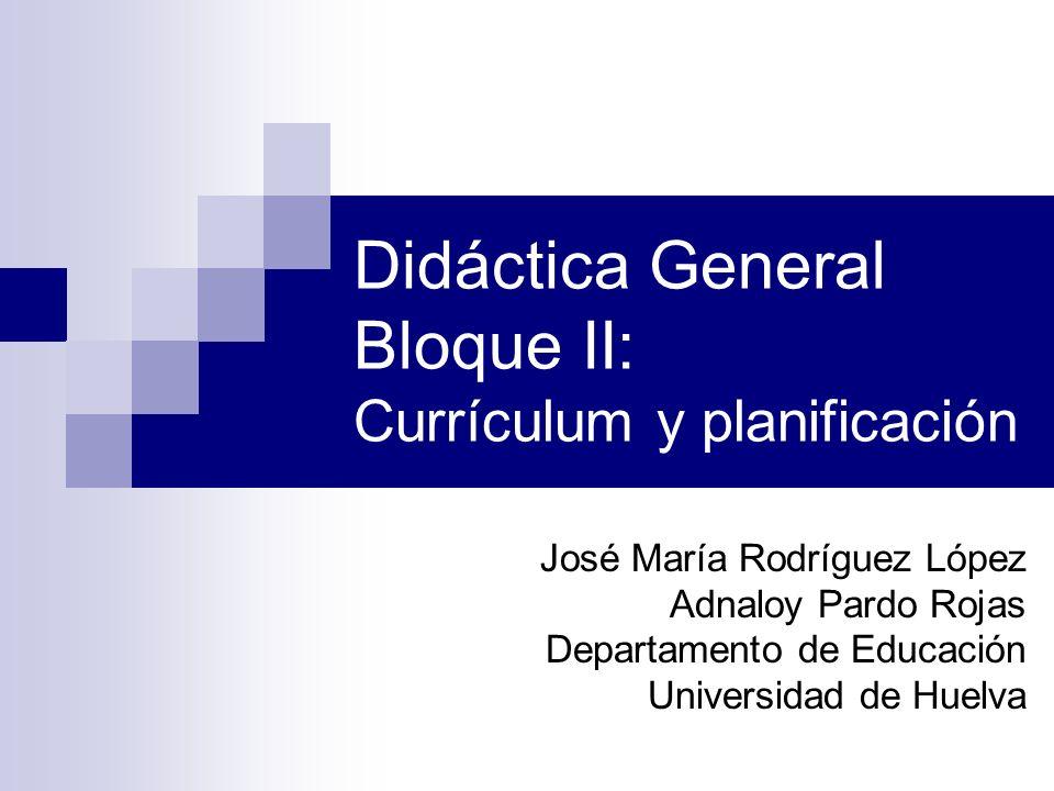 Didáctica General Bloque II: Currículum y planificación