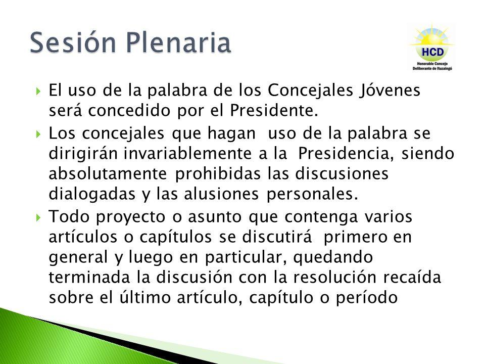 Sesión Plenaria El uso de la palabra de los Concejales Jóvenes será concedido por el Presidente.