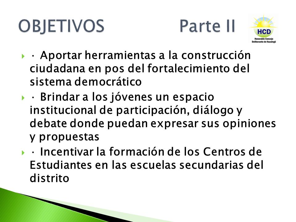 OBJETIVOS Parte II · Aportar herramientas a la construcción ciudadana en pos del fortalecimiento del sistema democrático.
