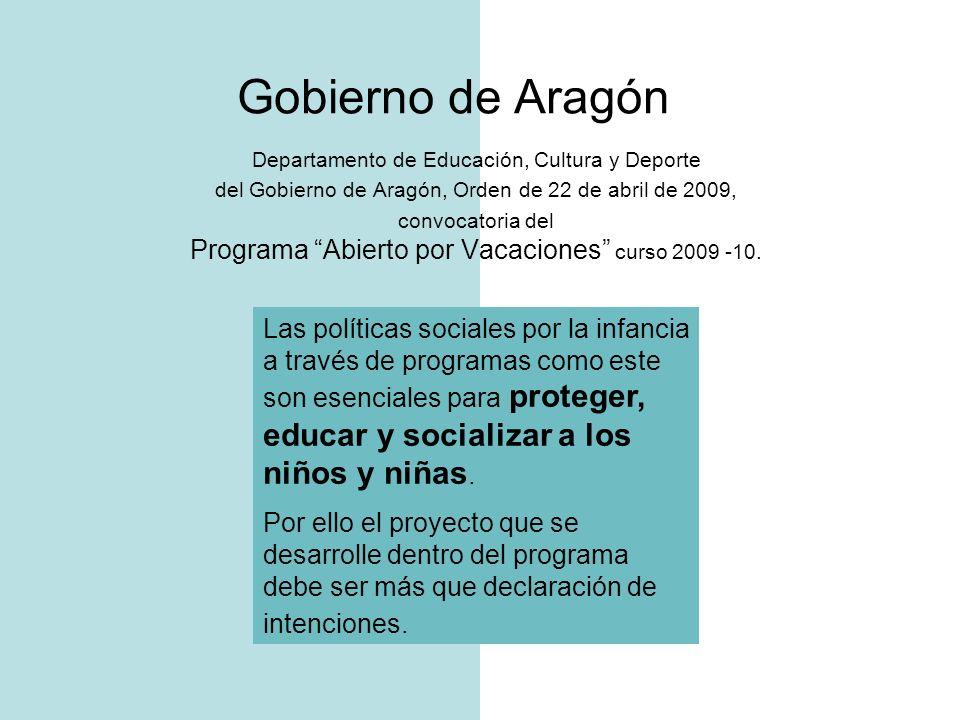 Gobierno de Aragón Programa Abierto por Vacaciones curso 2009 -10.