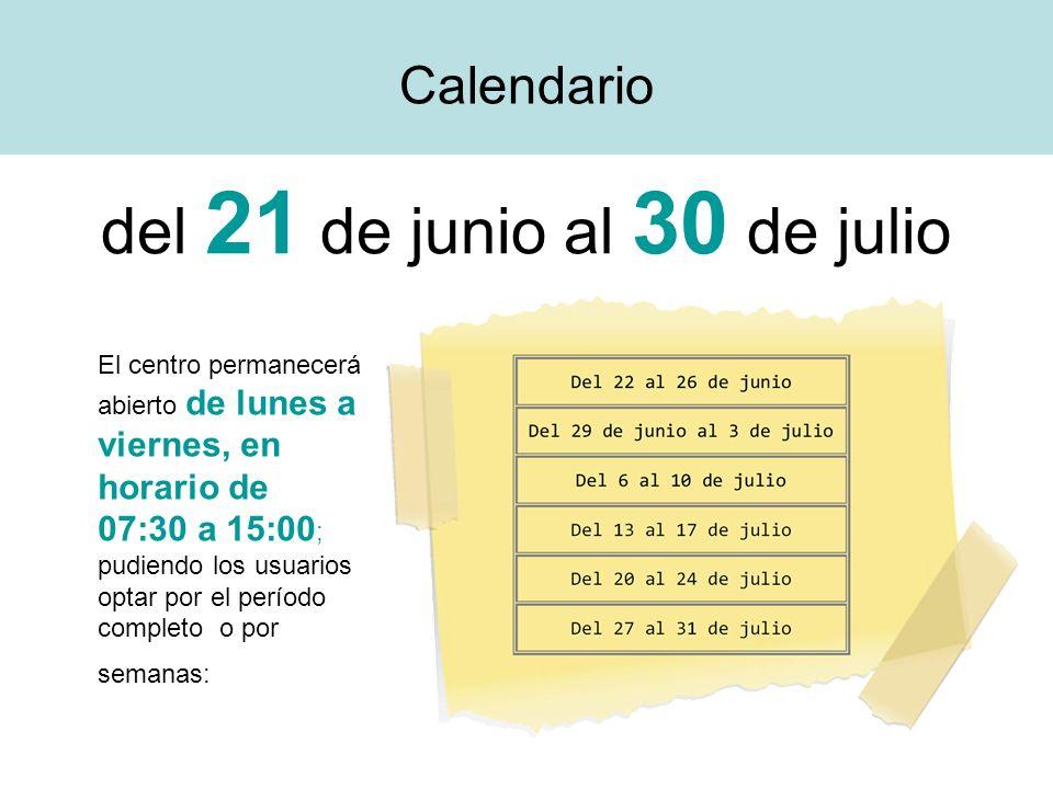 del 21 de junio al 30 de julio Calendario