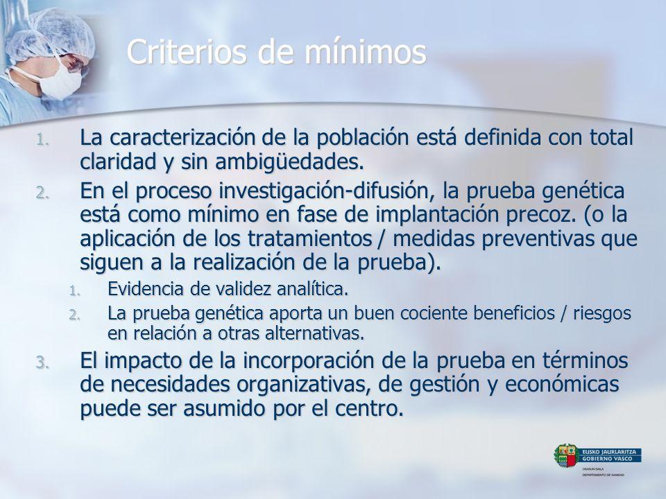 Criterios de mínimos La caracterización de la población está definida con total claridad y sin ambigüedades.