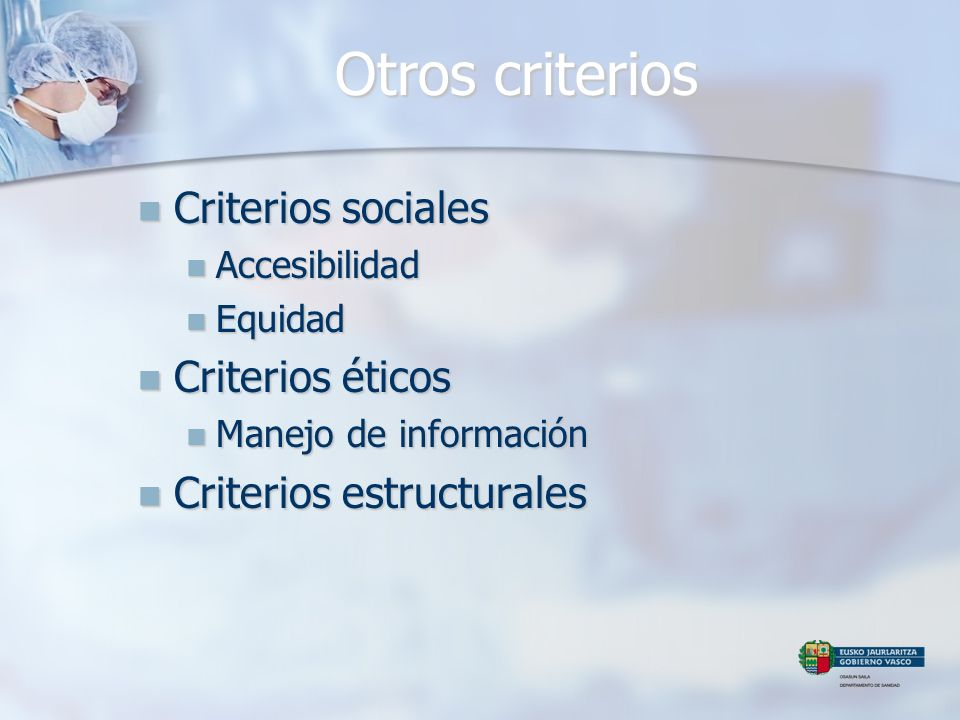 Otros criterios Criterios sociales Criterios éticos