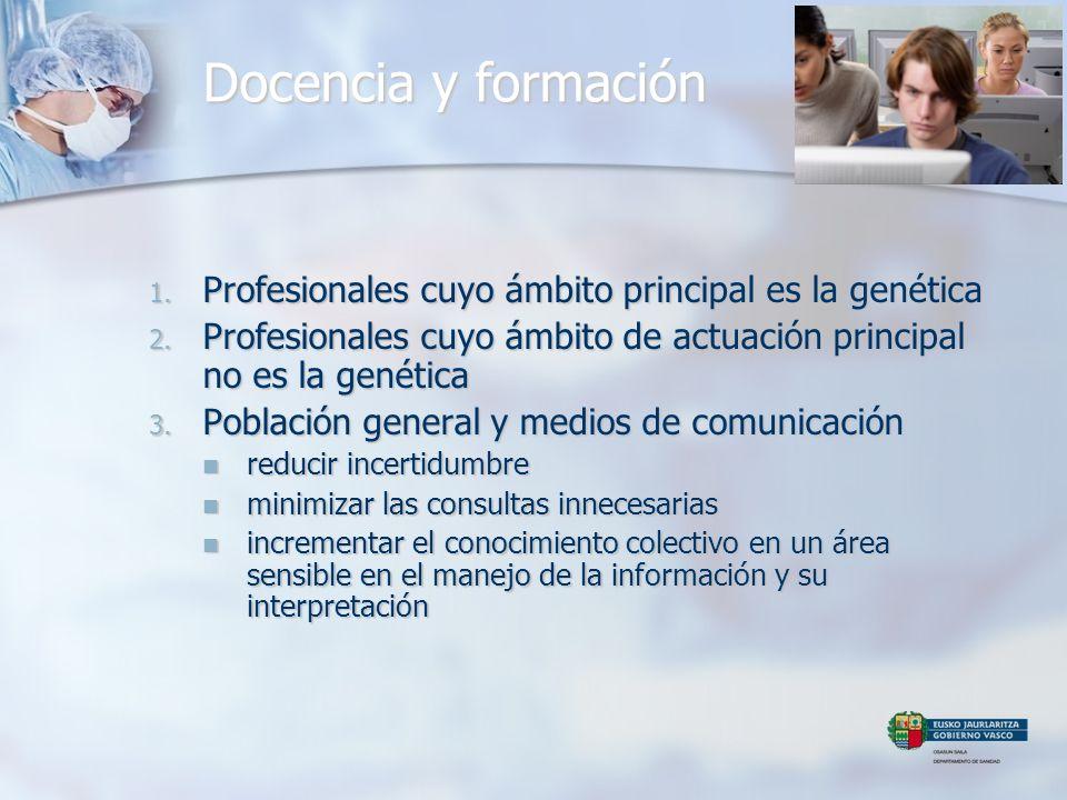 Docencia y formación Profesionales cuyo ámbito principal es la genética. Profesionales cuyo ámbito de actuación principal no es la genética.