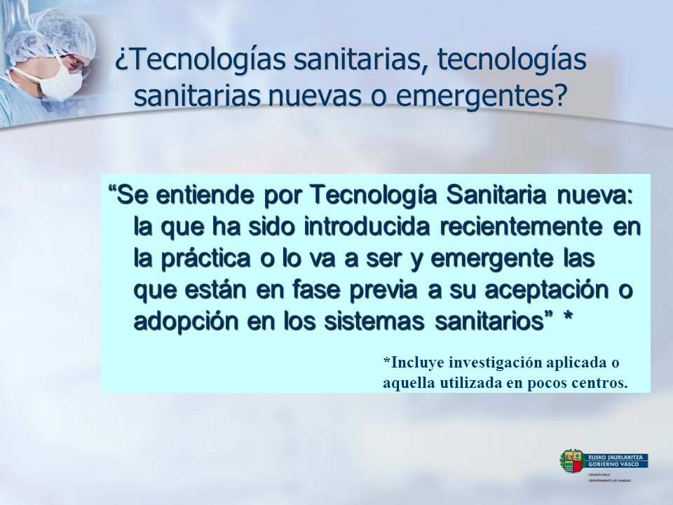 ¿Tecnologías sanitarias, tecnologías sanitarias nuevas o emergentes