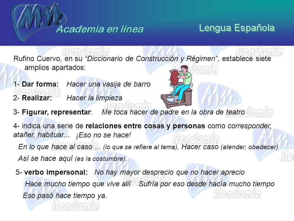 Rufino Cuervo, en su Diccionario de Construcción y Régimen , establece siete amplios apartados: