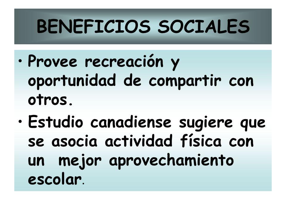 BENEFICIOS SOCIALES Provee recreación y oportunidad de compartir con otros.