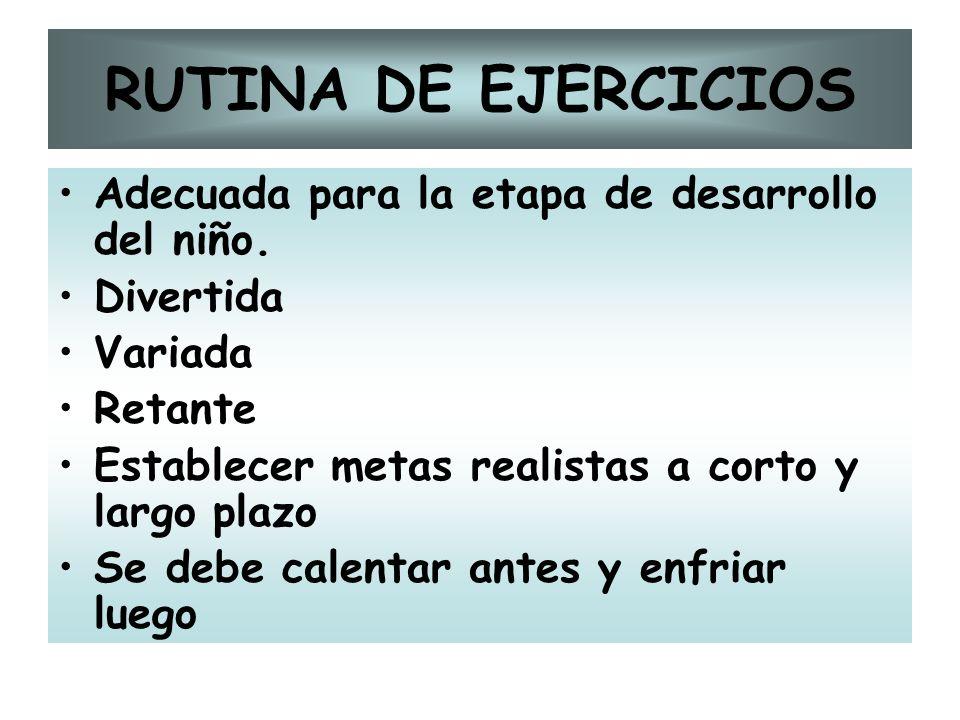 RUTINA DE EJERCICIOS Adecuada para la etapa de desarrollo del niño.