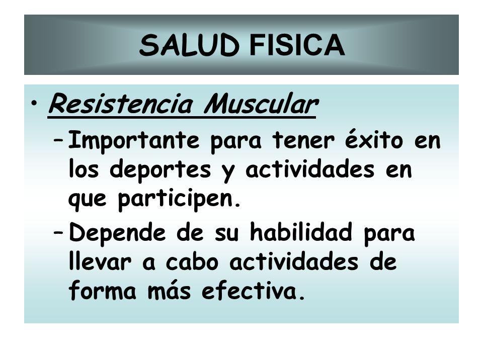 SALUD FISICA Resistencia Muscular
