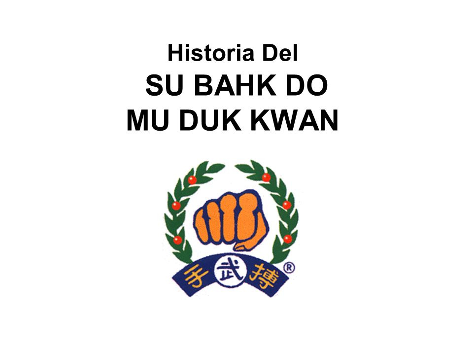 Historia Del SU BAHK DO MU DUK KWAN