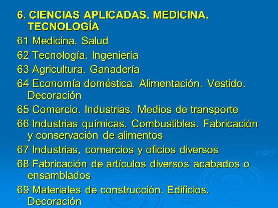 6. CIENCIAS APLICADAS. MEDICINA. TECNOLOGÍA