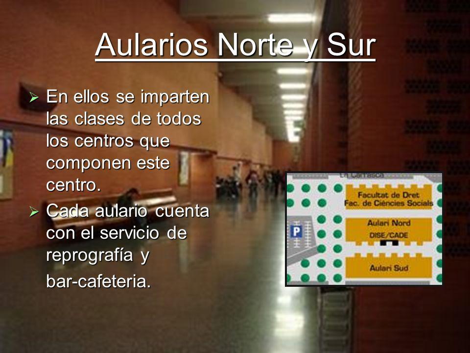 Aularios Norte y Sur En ellos se imparten las clases de todos los centros que componen este centro.