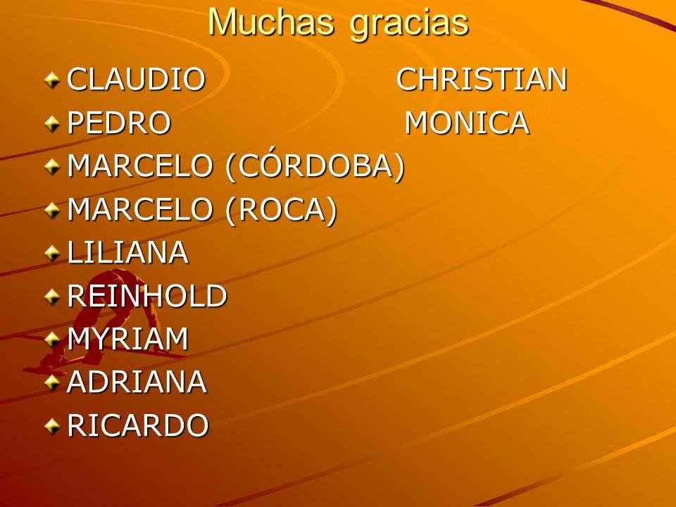 Muchas gracias CLAUDIO CHRISTIAN PEDRO MONICA MARCELO (CÓRDOBA)