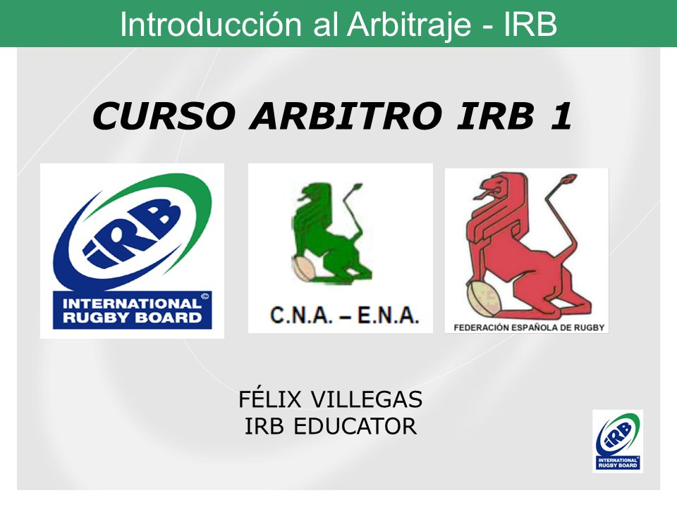 CURSO ARBITRO IRB 1 FÉLIX VILLEGAS IRB EDUCATOR